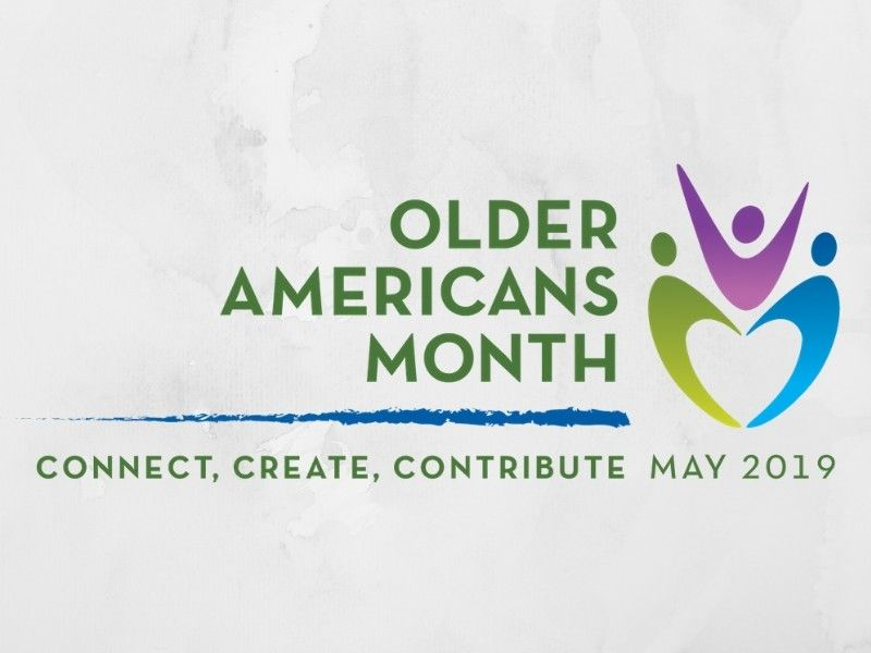 Healthy Minute: 'Older Americans Month 2019: Connect, Create, Contribute'