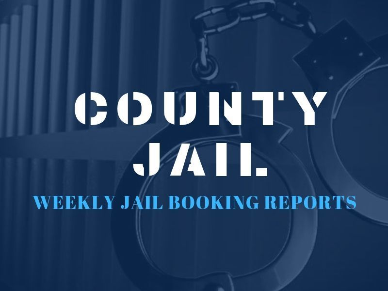 Weekly Jail Booking Reports For July 8, 2019