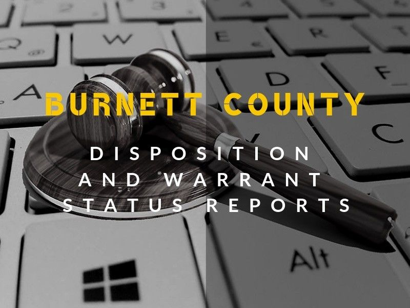 Disposition And Warrant Status Reports For Burnett County
