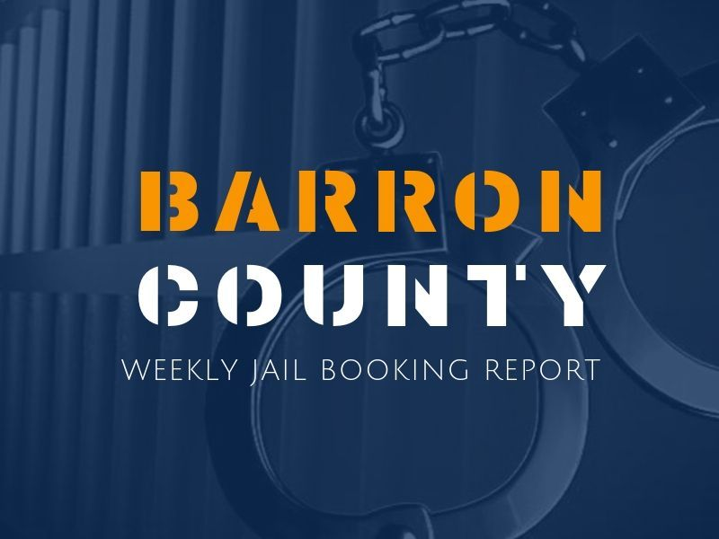 Weekly Jail Booking Report For Barron County