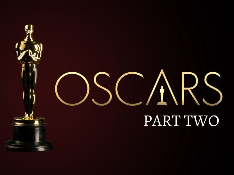 Thoughts On The Oscar Nominations (Part 2)