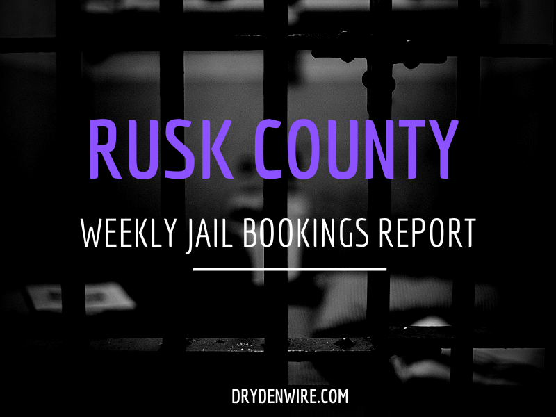 Rusk County Jail Bookings Report