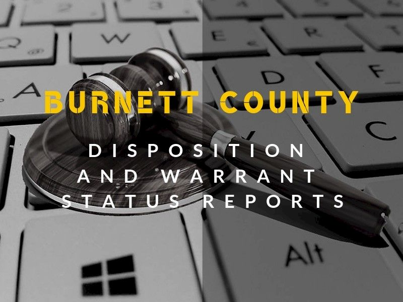 Burnett County Weekly Disposition And Warrant Status Reports