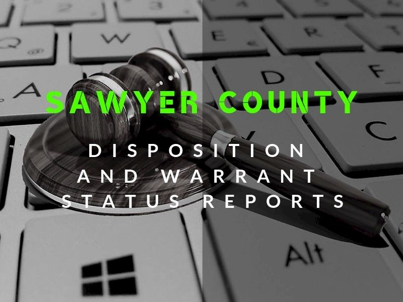 Sawyer County Weekly Disposition And Warrant Status Reports