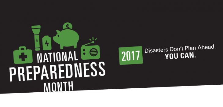 National Preparedness Month: 'Disasters Don't Plan Ahead. You Can'