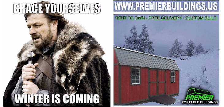 Winter is Coming; Protect Your Gear w/ a Premier Portable Building Side Utility