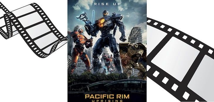 Movie Review: 'Pacific Rim: Uprising'