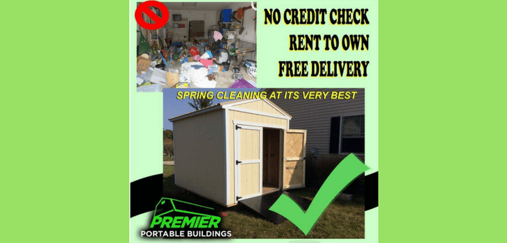 Premier Buildings; No Credit Check, Rent to Own, Free Delivery!