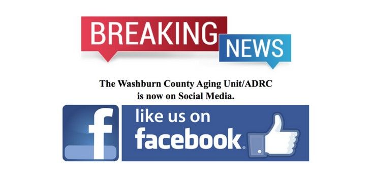 The Washburn County Aging Unit/ADRC is now on Social Media!